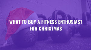 What to Buy a Fitness Enthusiast for Christmas