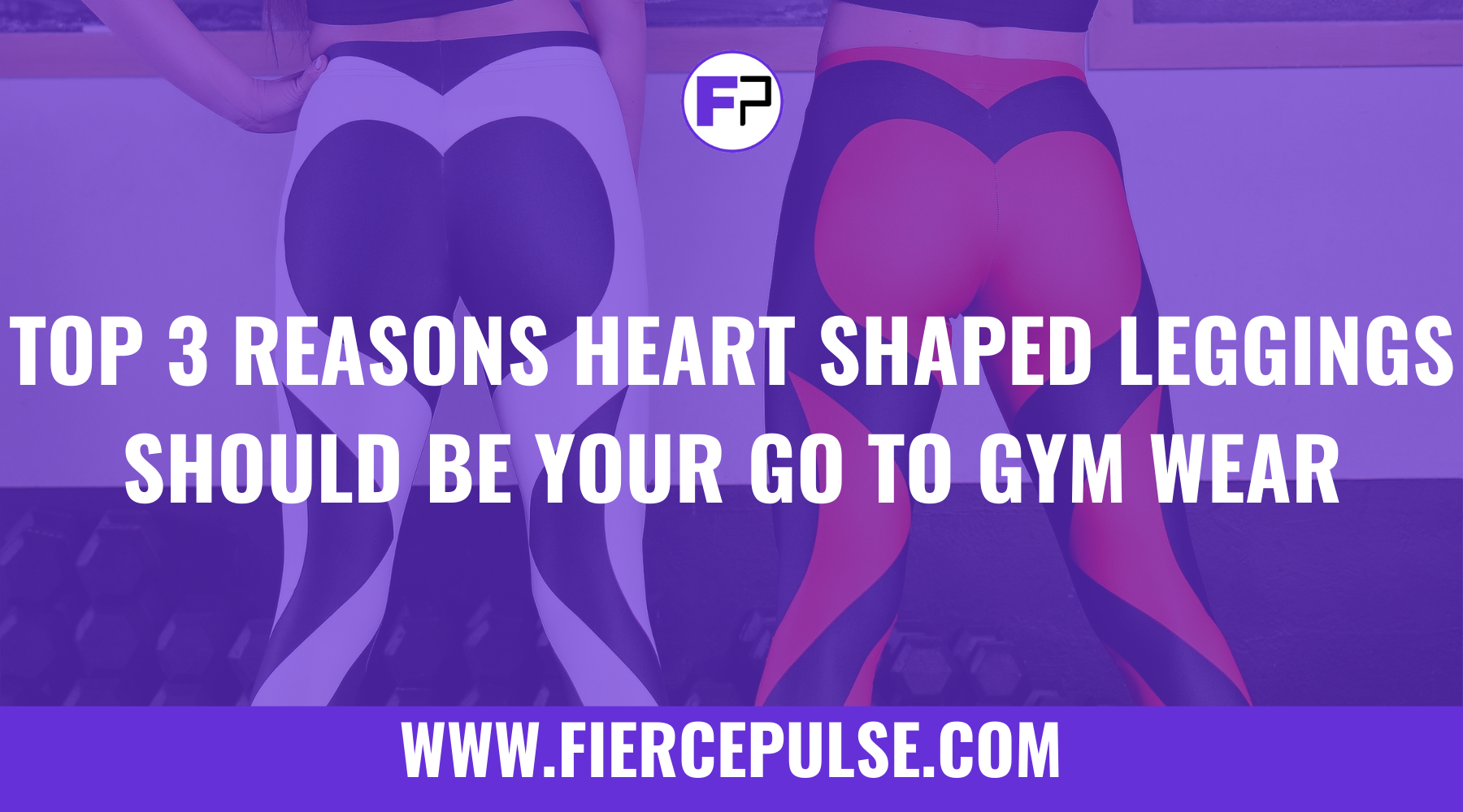 Top 3 Reasons Heart Shaped Leggings Should Be Your Go To Gym Wear