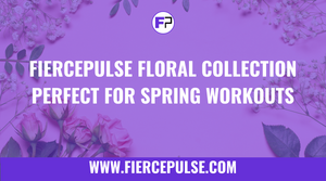 FIERCEPULSE Floral Collection - Perfect for Spring Workouts
