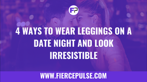 4 Ways To Wear Leggings On A Date Night And Look Irresistible