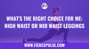 What's the Right Choice for Me: High Waist or Mid Waist Leggings?