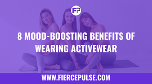 Eight Mood-Boosting Benefits of Wearing Activewear