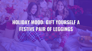 Holiday Vibes: Make Yourself Happy with a Festive Pair of Leggings