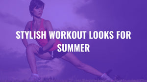 Stylish Workout Looks for Summer