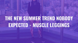 The New Summer Trend Nobody Expected - Muscle Leggings
