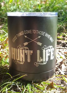 GOOD THINGS COME TO THOSE WHO WAIT - HUNT LIFE