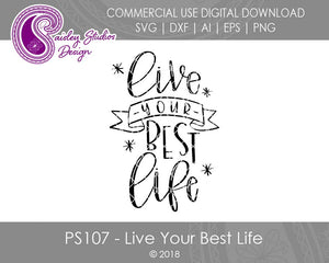 Live Your Best Life Digital Cut File