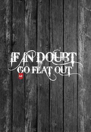 If In Doubt, Go Flat Out Quotes Chest Candy | Tshirt, Tshirt Men, Tshirt Women, Custom T, Bespoke T-shirt, Apparel, Clothing
