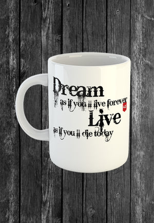 Exclusive Handmade Mug Dream as if You'll Live Forever | Mugs With Sayings, Personalised Gifts, Presents, Drinkware, Quotes, Chest Candy