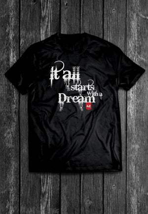 It All Starts With a Dream Quotes Chest Candy | Tshirt, Tshirt Men, Tshirt Women, Custom T, Bespoke T-shirt, Apparel, Clothing