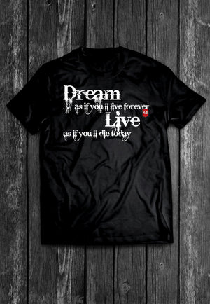 Dream As If You'll Live Forever Chest Candy Quotes | Tshirt, Tshirt Men, Tshirt Women, Custom T, Bespoke T-shirt, Apparel, Clothing