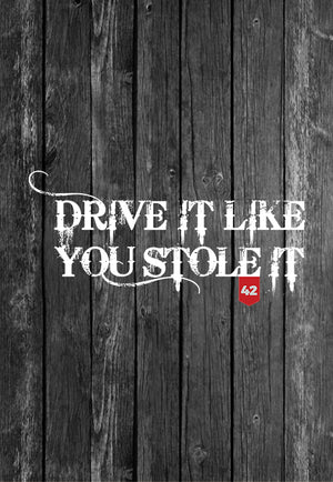 Drive it Like You Stole it Quotes Chest Candy | Tshirt, Tshirt Men, Tshirt Women, Custom T, Bespoke T-shirt, Apparel, Clothing