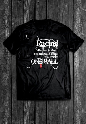 Racing Requires Balls Quotes Chest Candy | Tshirt, Tshirt Men, Tshirt Women, Custom T, Bespoke T-shirt, Apparel, Clothing