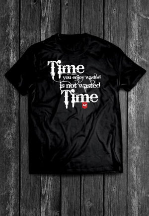 Wasted Time Quotes Chest Candy | Tshirt, Tshirt Men, Tshirt Women, Custom T, Bespoke T-shirt, Apparel, Clothing