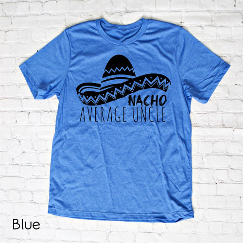Nacho Average Uncle Tee