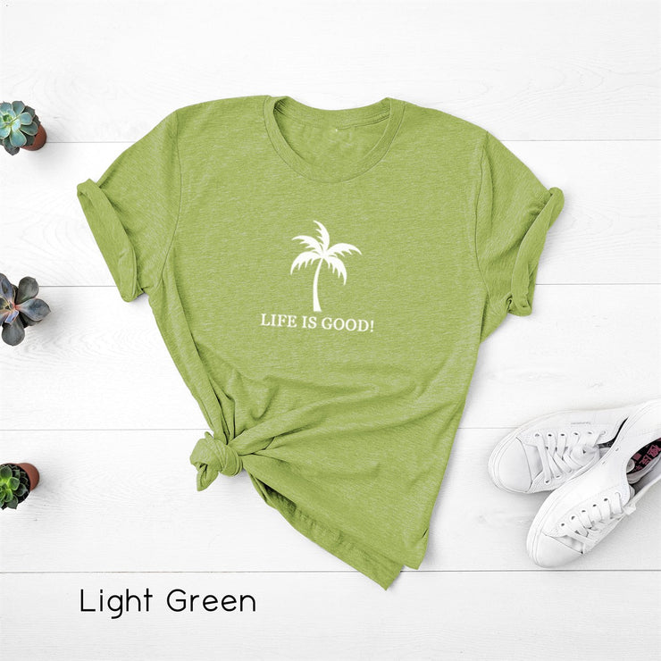 Life is Good Tees