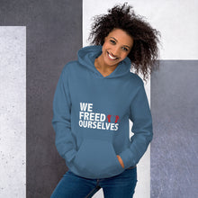 Load image into Gallery viewer, We Freed Ourselves Unisex Hoodie - White Letters