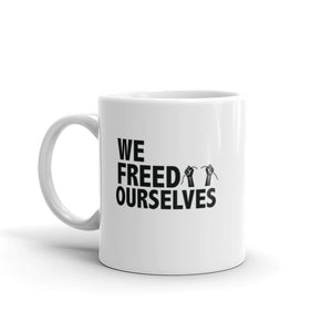 We Freed Ourselves Mug