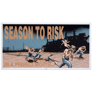 Season To Risk - In A Perect World Print - Derek Hess