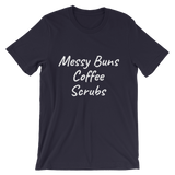 Buns, Coffee, Scrubs Shirt