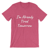 Already Tired Shirt