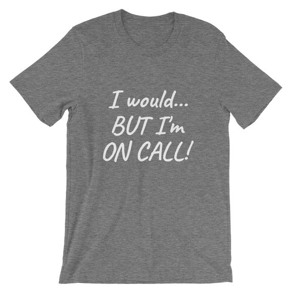 On Call T-Shirt