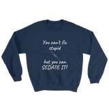 Sedate it Sweatshirt ~ Gildan