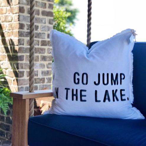 """Go Jump In The Lake"" Pillow"