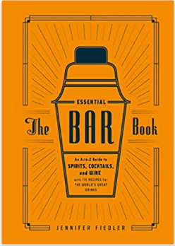 The Essential Bar Book: An A-to-Z Guide to Spirits, Cocktails, and Wine, with 115 Recipes for the World's Great Drinks - 13 Hub Lane   |  Book
