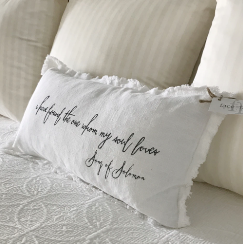 """I have found the one whom my soul loves"" Pillow"