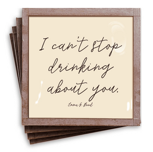 I Can't Stop Drinking About You Copper & Glass Coasters - 13 Hub Lane   |  Coaster