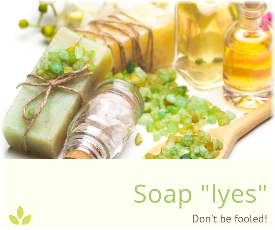 Soap lyes: Don't be fooled!