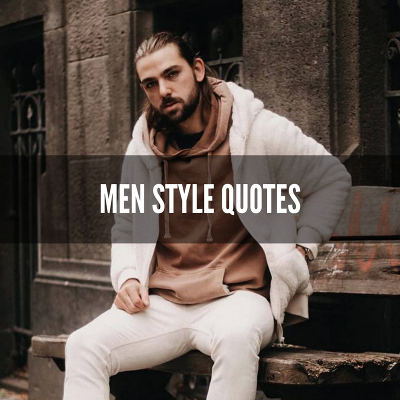 85 Best Men Fashion Quotes