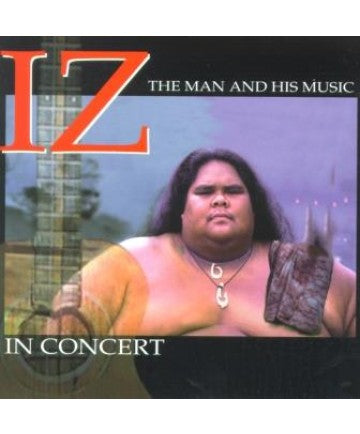 IZ The Man and His Music in Concert
