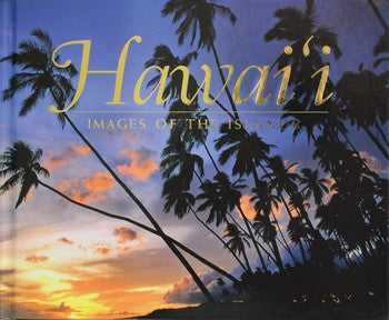 Hawaii - Images of the Islands