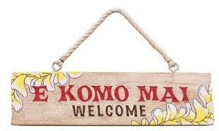 E Komo Mai (Welcome) Hanging Sign - The Hawaii Store