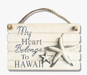 My Heart Belongs to Hawaii Sign - The Hawaii Store