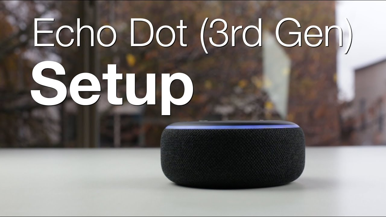 DIY Video: How to setup the 3rd Generation Echo Dot