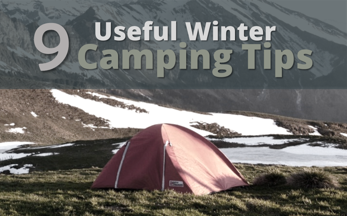 9 Useful Winter Camping Tips