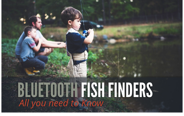 ALL YOU NEED TO KNOW ABOUT BLUETOOTH FISH FINDERS