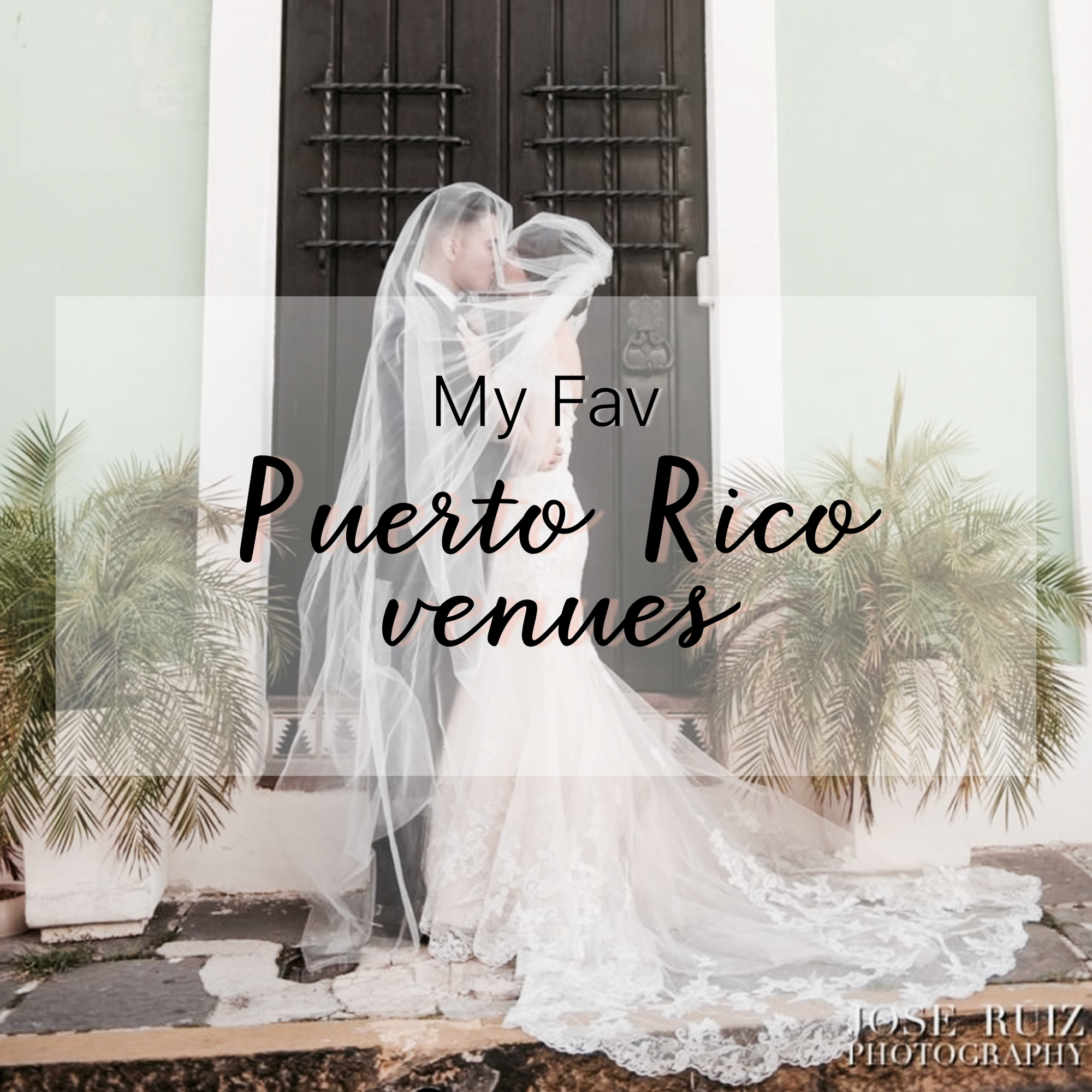 My Fav 5 Puerto Rico Wedding Venues