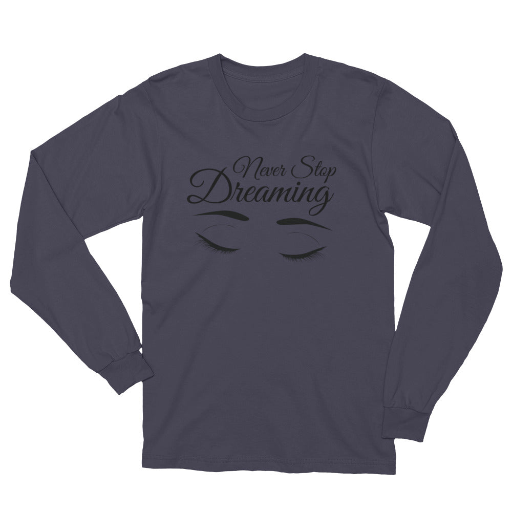 Long Sleeve T-Shirt - Never Stop Dreaming