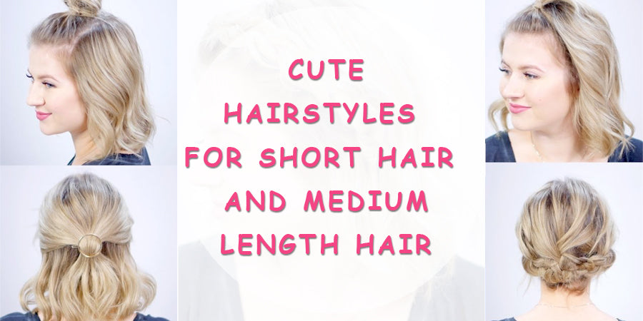 Cute Hairstyles For Short Hair And Medium Length Hair Sixstar Hair Extensions