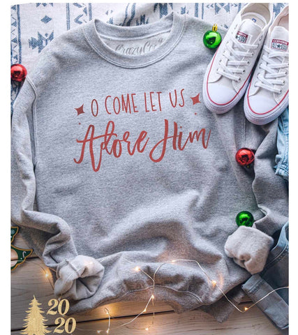 Come Let Us Adore Him Sweatshirt!