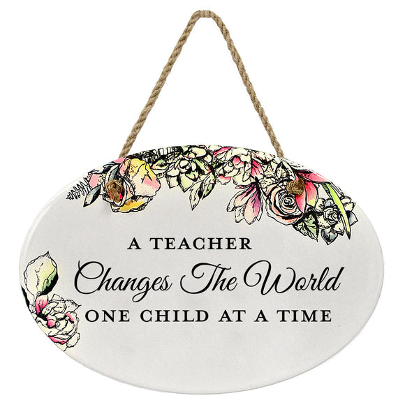 A Teacher Changes The World One Child At A Time | Oval Ceramic Wall Sign | 8 3/4