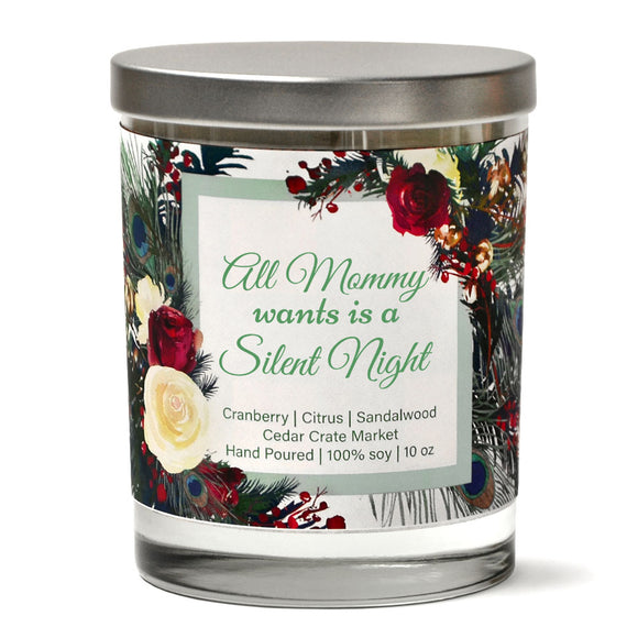 All Mommy Wants is a Silent Night | Christmas Cranberry | 100% Soy Wax Candle