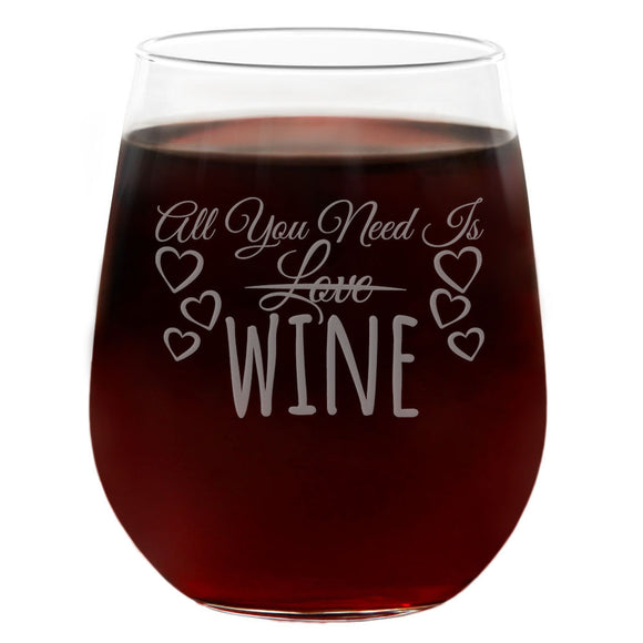 All You Need Is Wine | 21oz Engraved Stemless Wine Glass