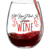 All You Need Is Wine | 15oz Stemless Wine Glass