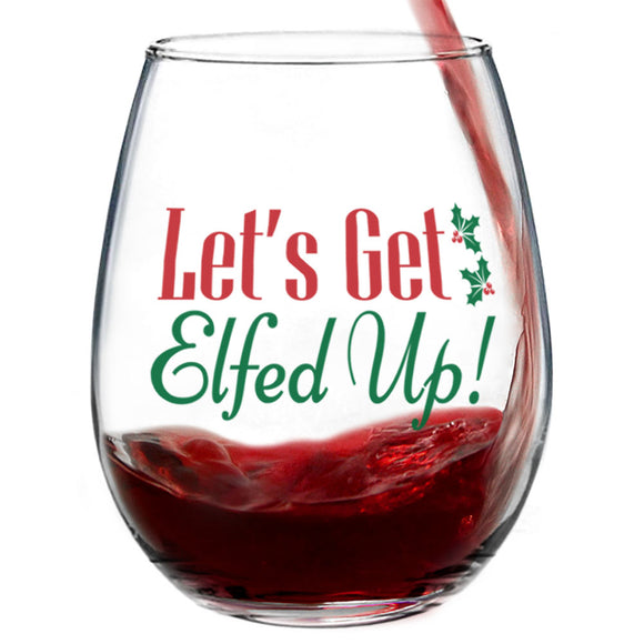 Let's Get Elfed Up | 15oz Stemless Wine Glass