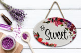 """Be Sweet"" 
